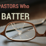 Hope For Pastors Who Batter