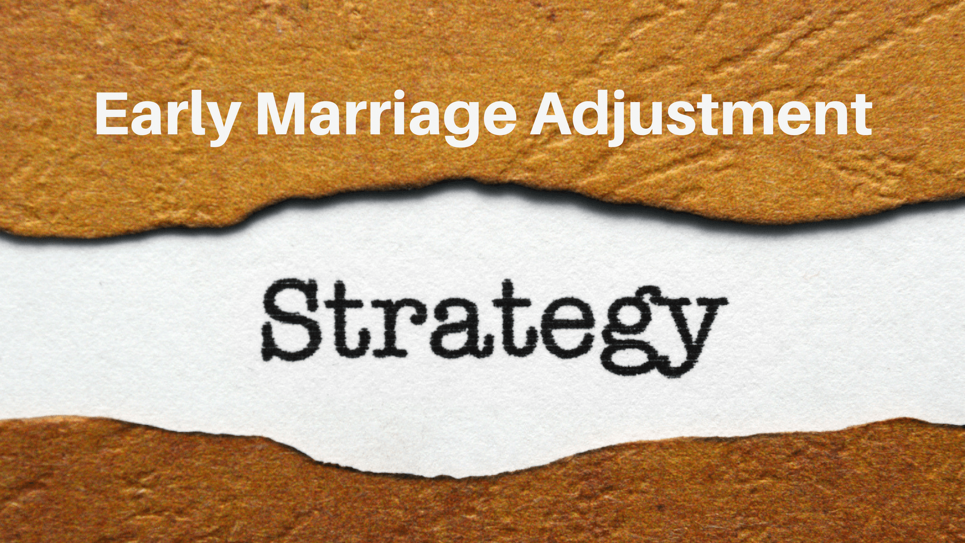 Early marriage adjustments strategy_GkF2CwDd copy