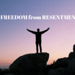 Freedom From Resentment
