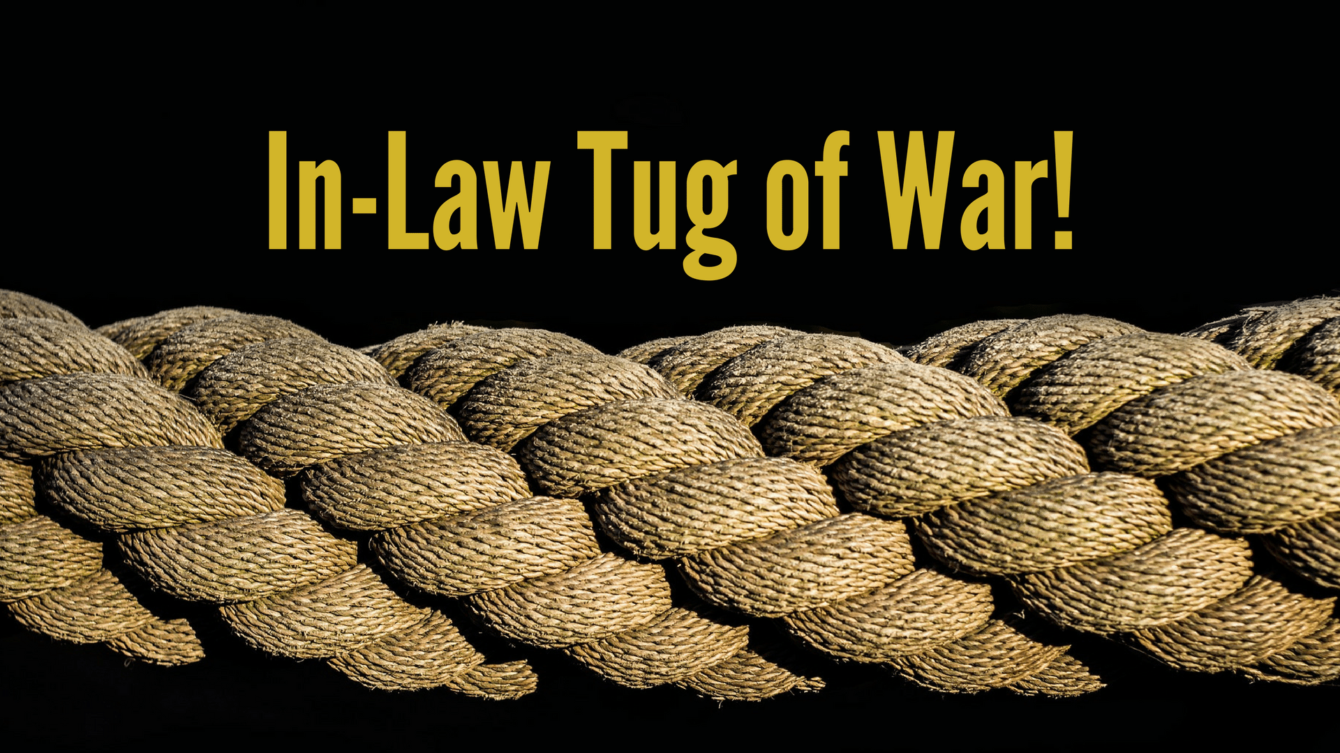 In Law Tug of War - Canva - Pixabay background