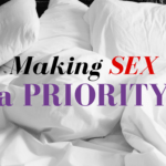 Making Sex A Priority