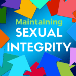10 Tips For Maintaining Sexual Integrity