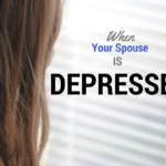 Spouse Depressed: What Can You Do?
