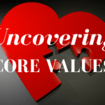 Uncovering Core Values