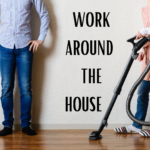 WORK AROUND THE HOUSE: Who Does What?
