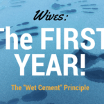 "WIVES: The First Year – ""Wet Cement"" Principle"