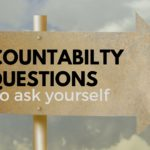 Accountability Questions to Ask Yourself to Stay Pure