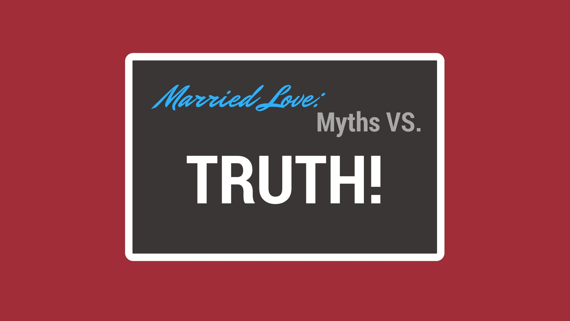 Married Love Myths pt 2 - Canva