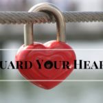 Guard Your Heart – Don't Get Involved With a Jerk