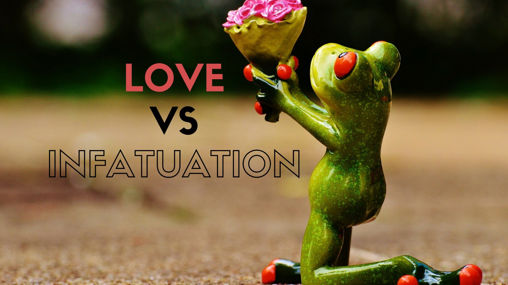 LOVE VS INFATUATION Pixabay Canva