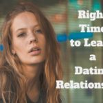 When Is It The Right Time to Leave a Dating Relationship?