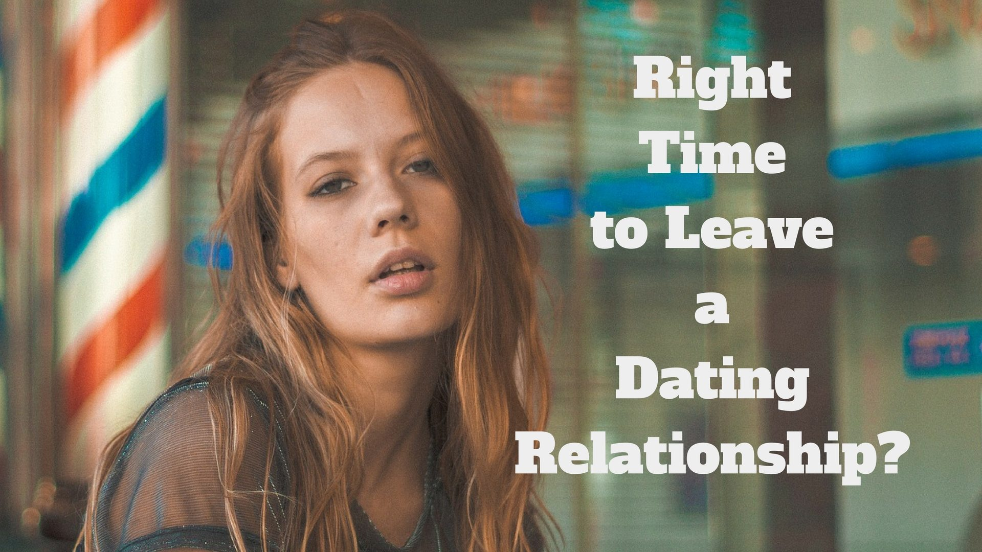 Right Time Leave Dating Relationship? Canva - Pixabay background