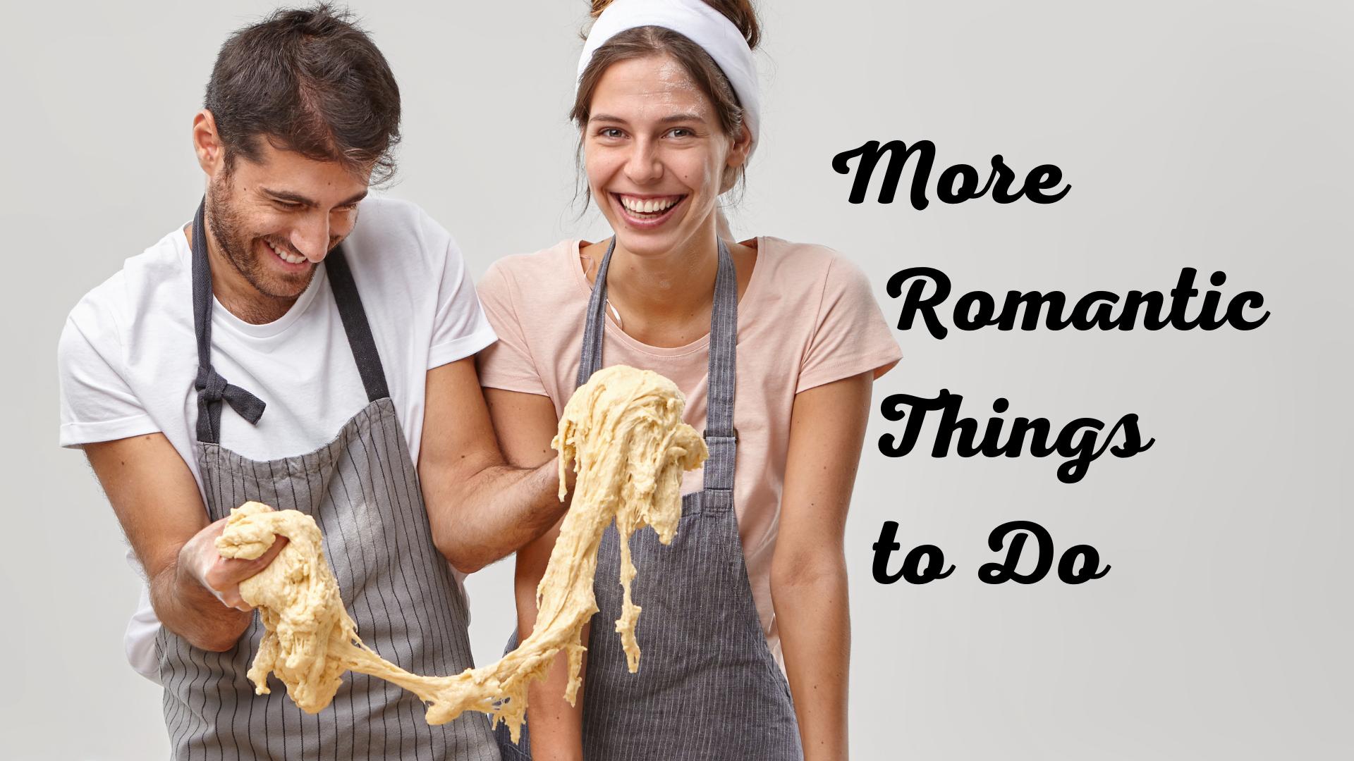More Romantic Things
