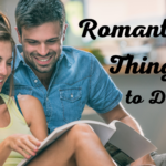 Romantic Things To Do – Part 1