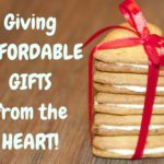 Giving Affordable Gifts From The Heart