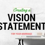 Creating a Vision Statement for Your Marriage