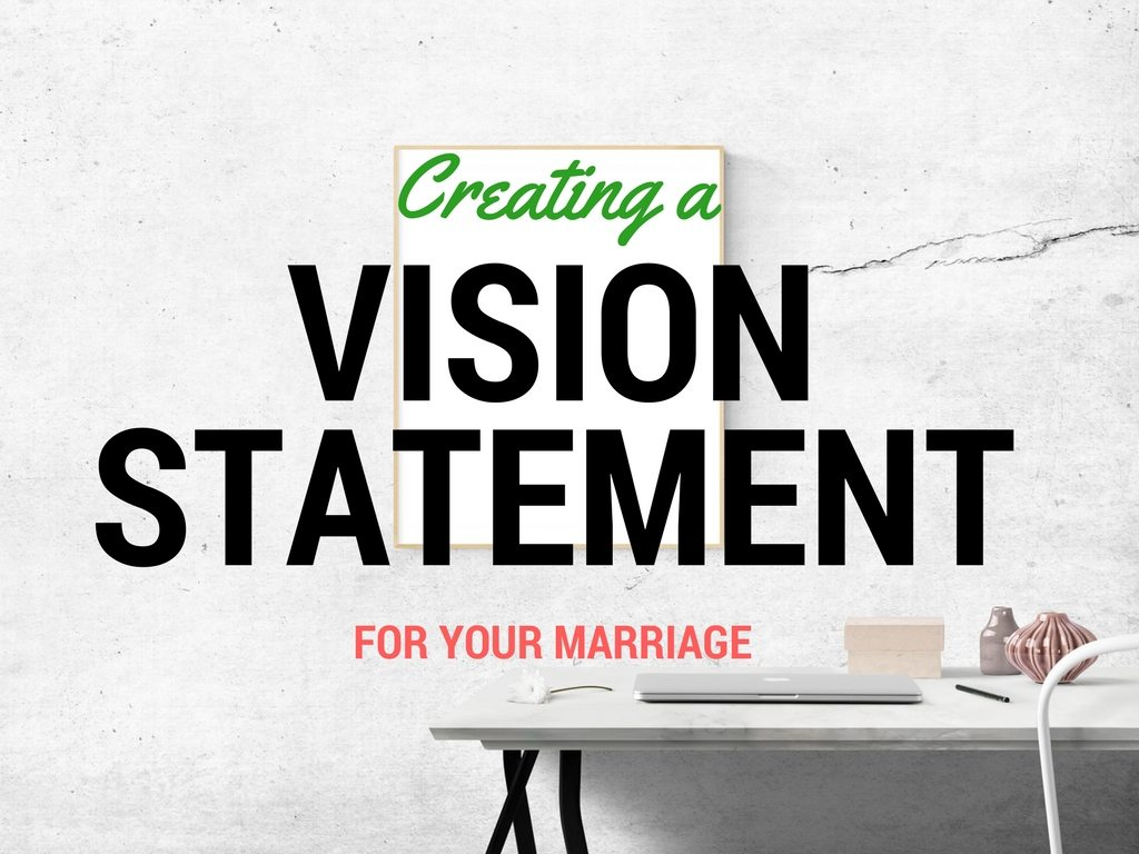 Creating A Vision Statement For Your Marriage Marriage Missions