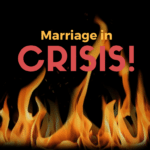 A Marriage in Crisis – Doing What It Takes To Save It