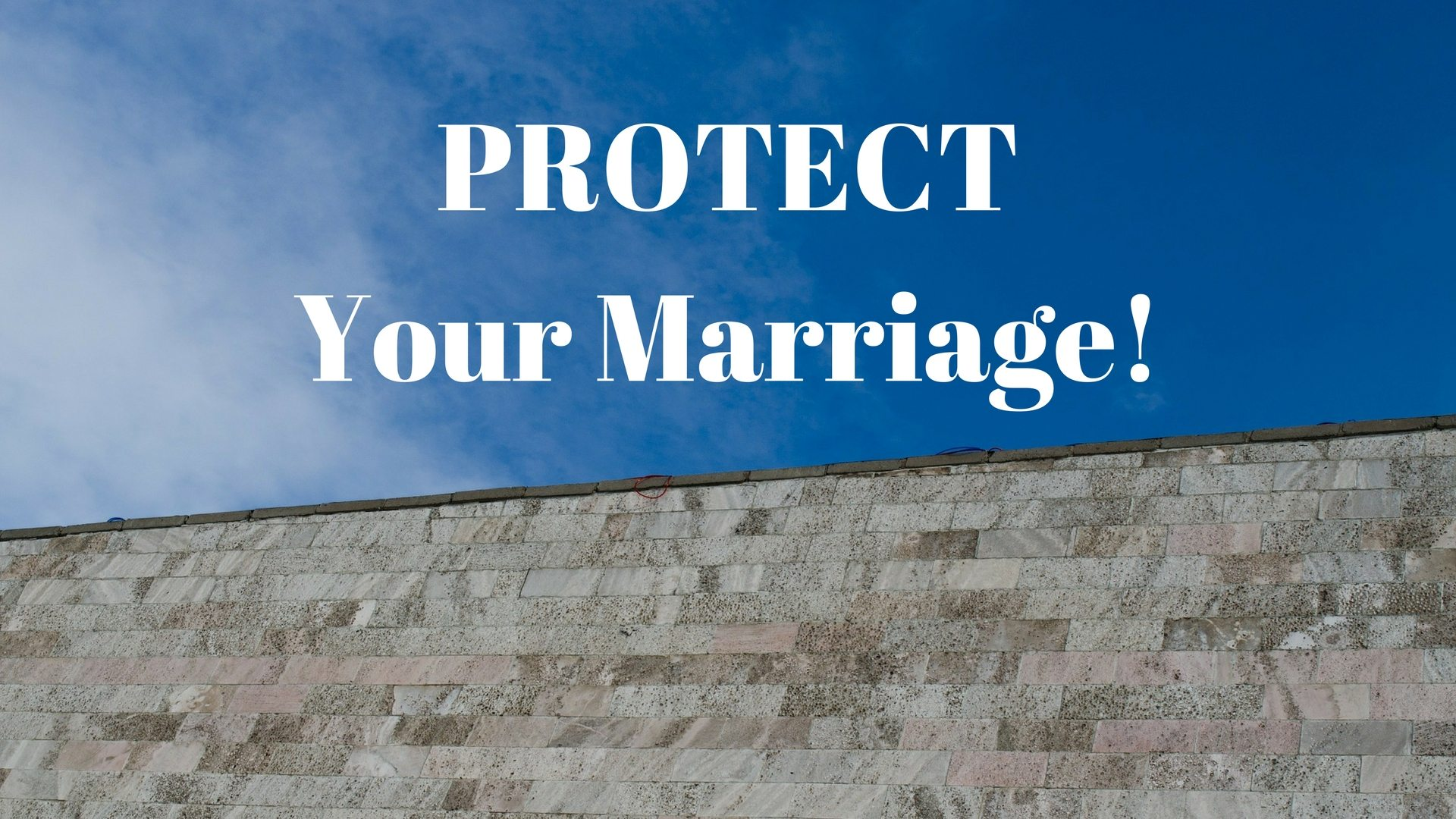 PROTECT Your Marriage - Pixabay - Canva