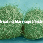 Treating Marriage Illnesses – MM #218