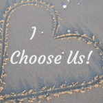 Everyday Choices – I Choose Us