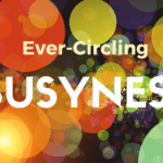 Ever-Circling Busyness