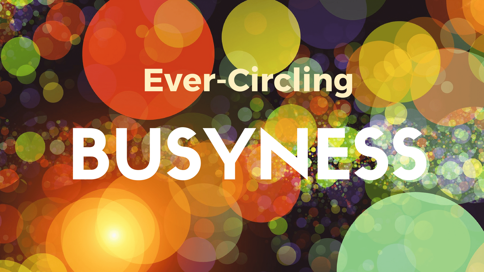 Ever circling busyness - Canva - Pixabay background