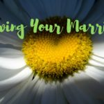 Growing Your Marriage – MM #287