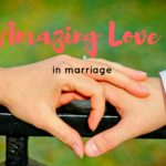 Amazing Love in Marriage