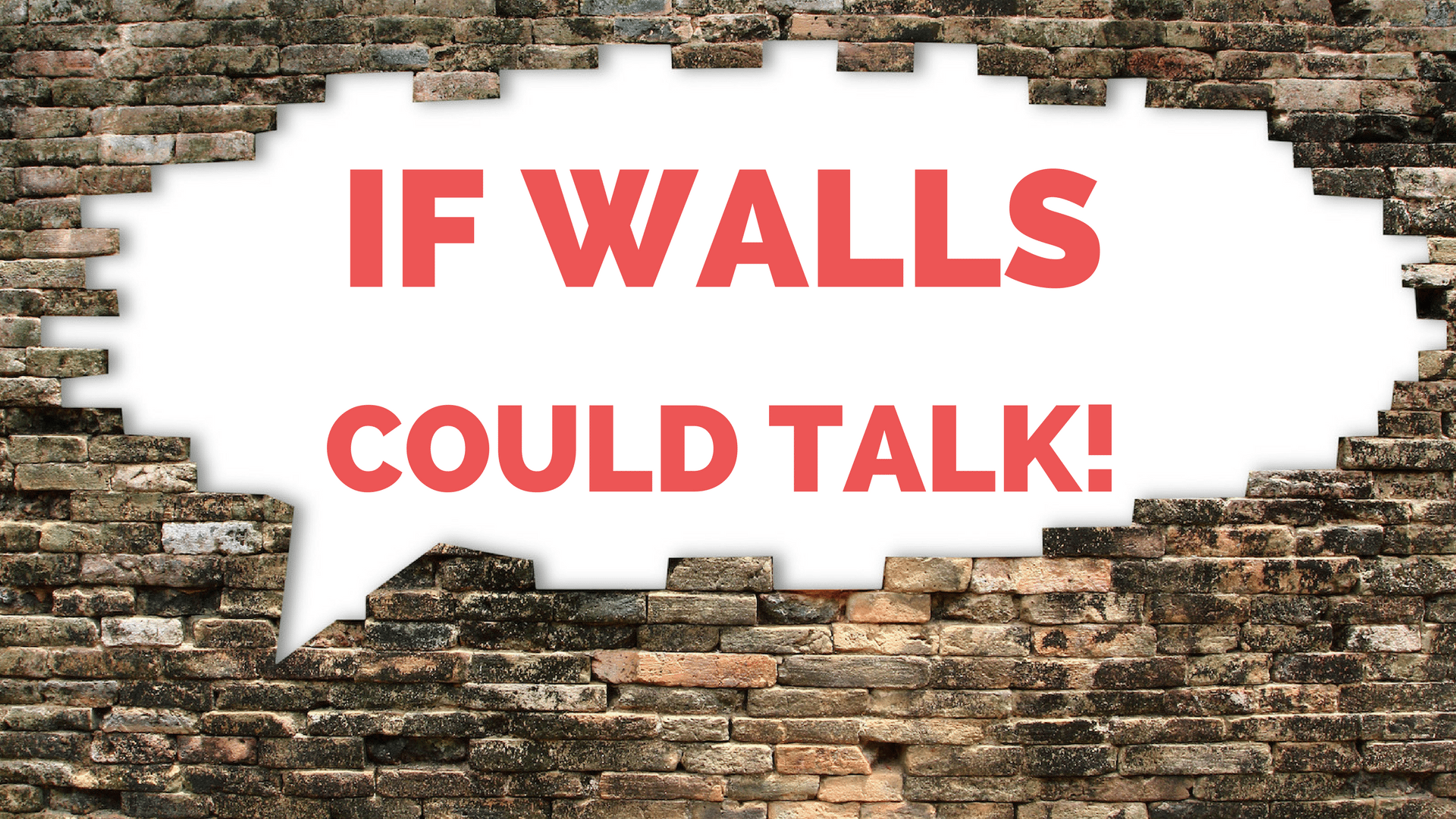 If Walls Could Talk - Canva - graphic stock