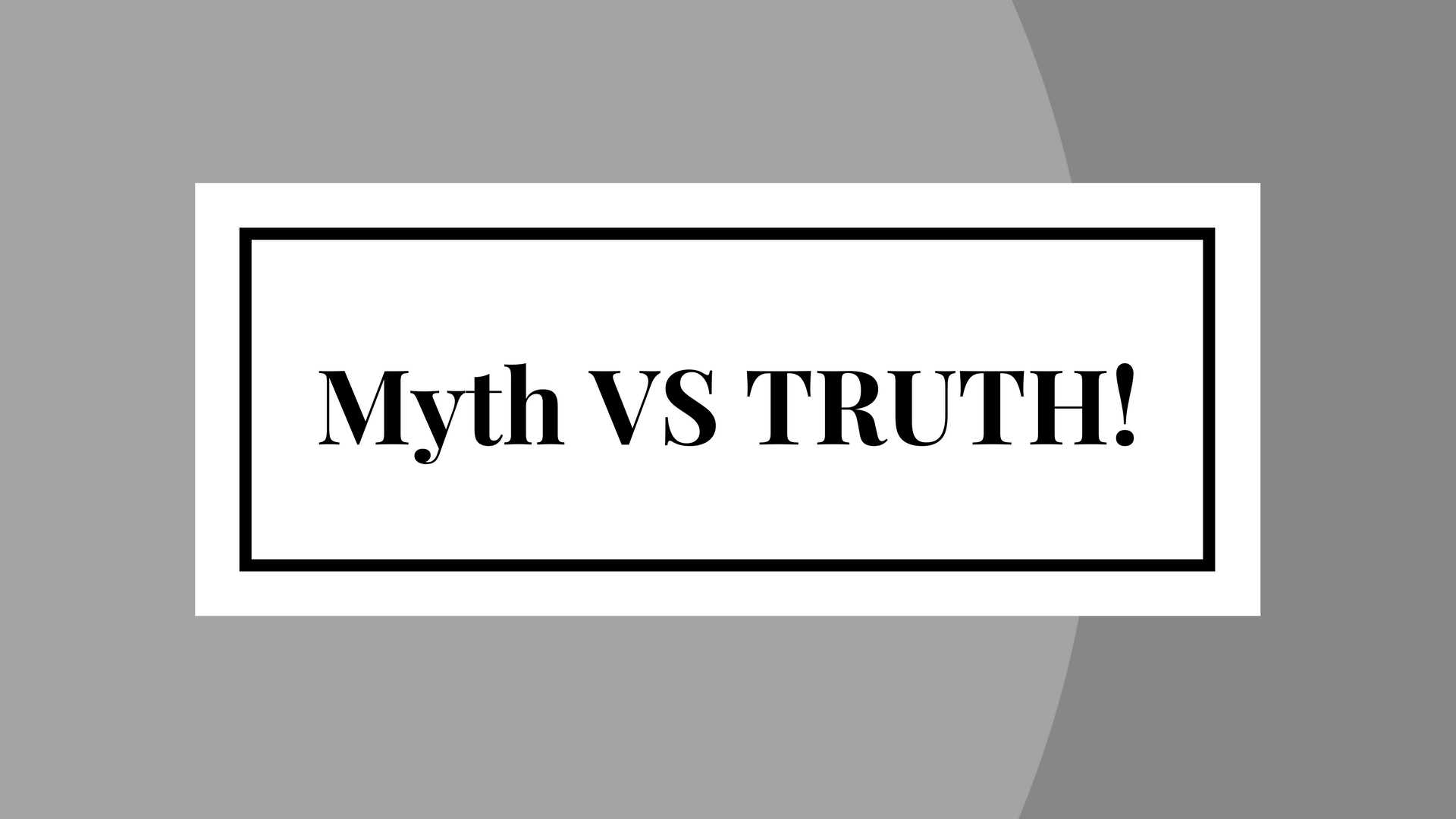 Myths VS TRUTH! Canva