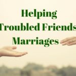 Helping Troubled Friends' Marriages – MM #312
