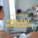 Having a Resilient Marriage