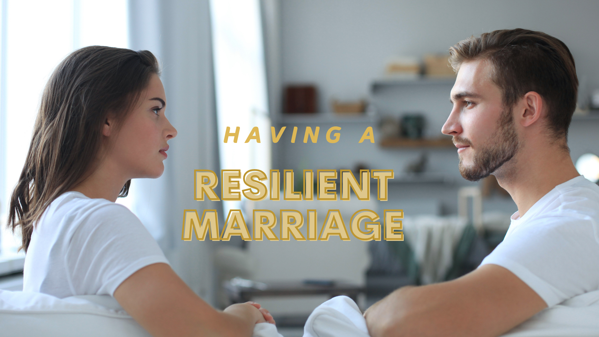 Resilient Marriage