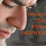 Using Weapons that Fight Depression