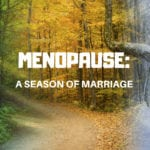 MENOPAUSE: A Season We Didn't See Coming