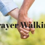 Prayer Walking With Your Spouse