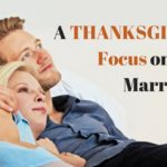 A Thanksgiving Focus on Marriage