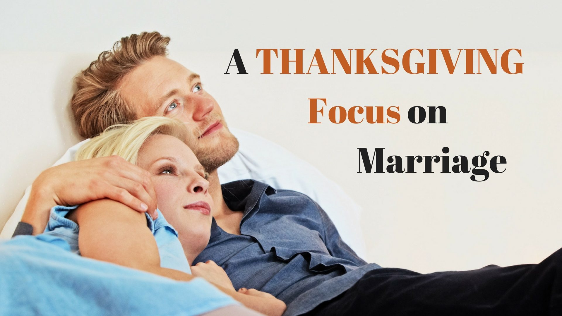 Thanksgiving Focus on Marriage Adobe stock Canva