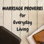 Marriage Proverbs for Everyday Living – Pt 2