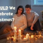 Should We As Christians Celebrate Christmas?