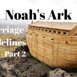 Noah's Ark Marriage Guidelines – Pt. 2