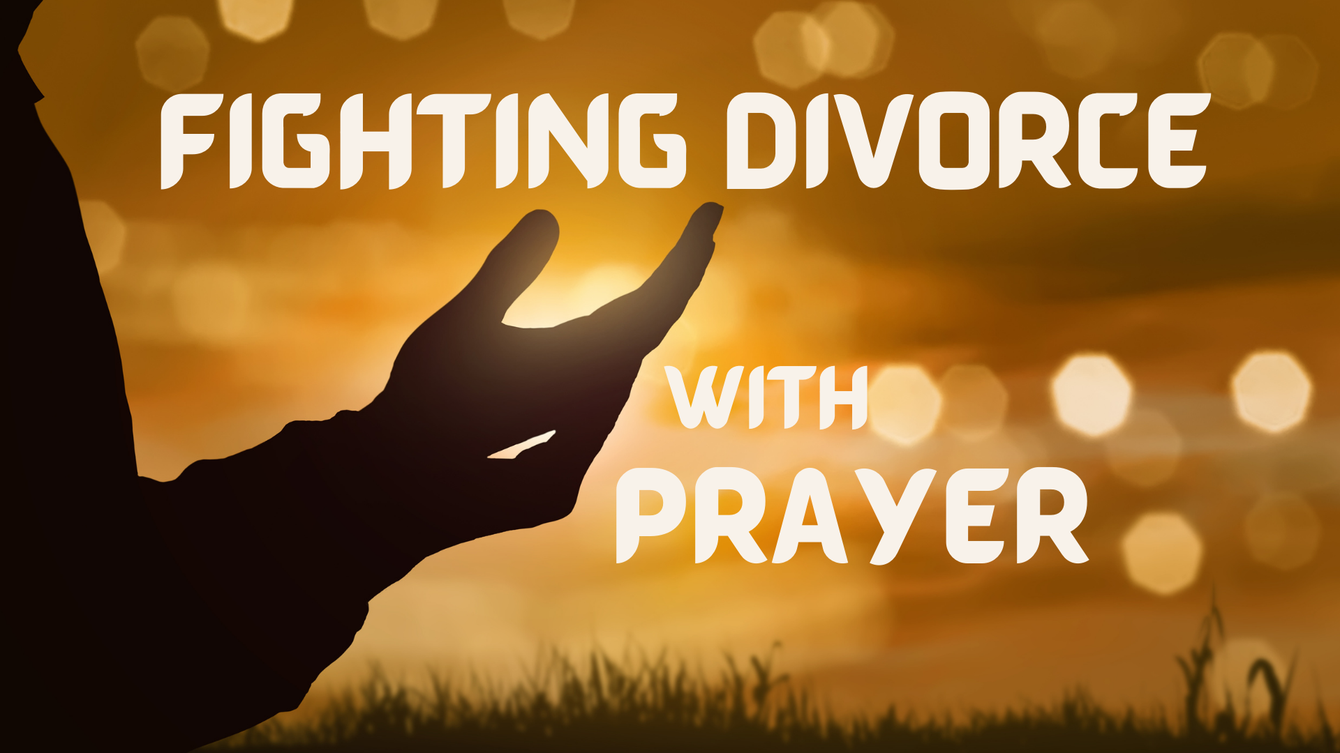 Fighting Divorce with Prayer